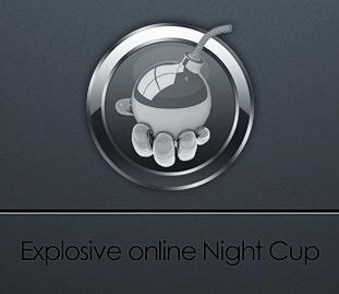 Explosive online Night Cup #3