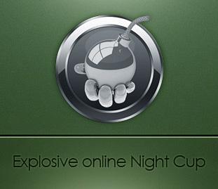 Explosive online Night Cup #5